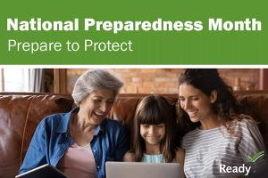 National Preparedness Month: Prepare to Protect